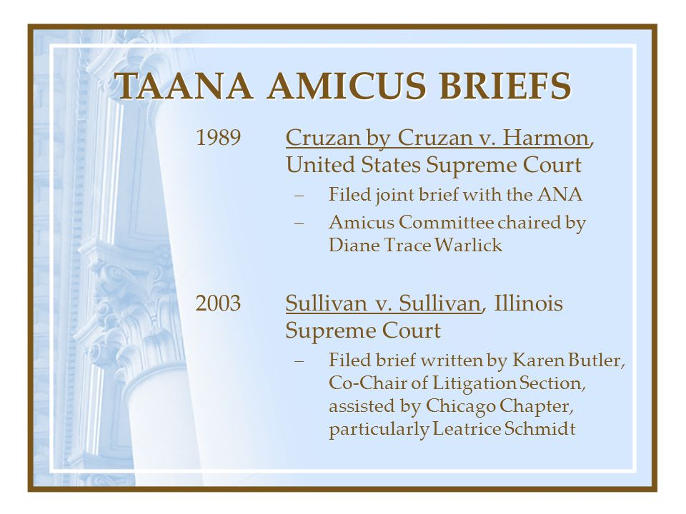 TAANA AMICUS BRIEFS 1989 Cruzan by Cruzan v. Harmon, United States Supreme Court. Filed joint brief with the ANA.