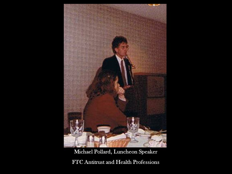 Michael Pollard, Luncheon Speaker FTC Antitrust and Health Professions