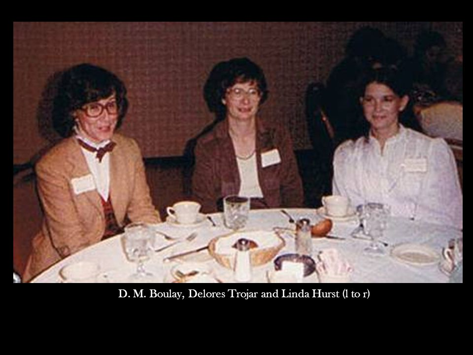 D. M. Boulay, Delores Trojar and Linda Hurst (l to r)