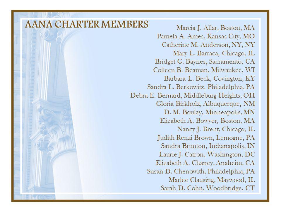AANA CHARTER MEMBERS Marcia J. Allar, Boston, MA