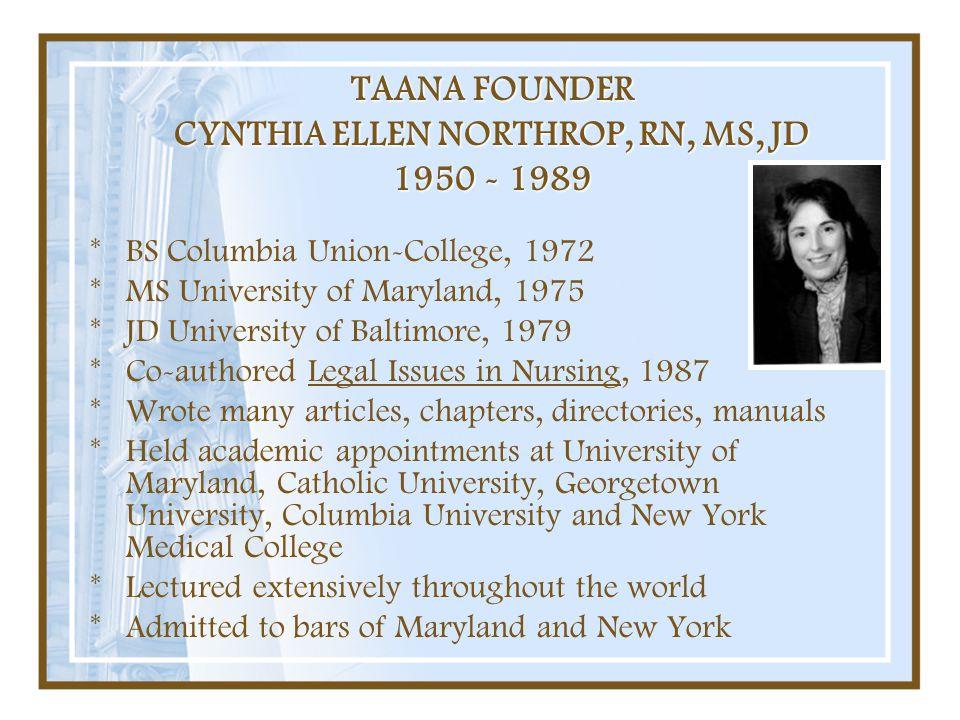 TAANA FOUNDER CYNTHIA ELLEN NORTHROP, RN, MS, JD 1950 - 1989