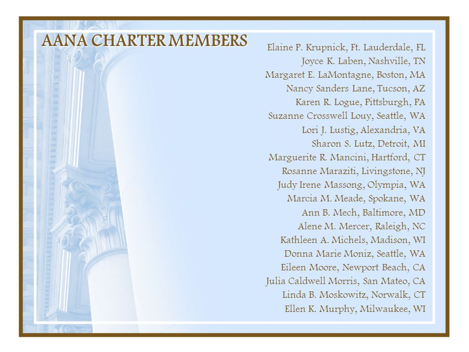 AANA CHARTER MEMBERS Elaine P. Krupnick, Ft. Lauderdale, FL