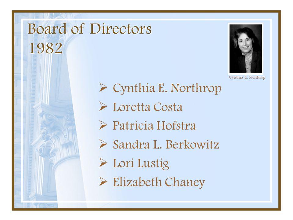 Board of Directors 1982 Cynthia E. Northrop Loretta Costa