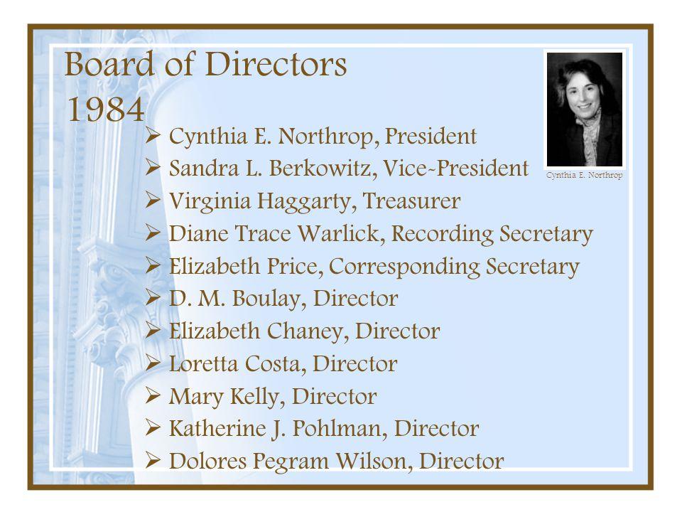Board of Directors 1984 Cynthia E. Northrop, President