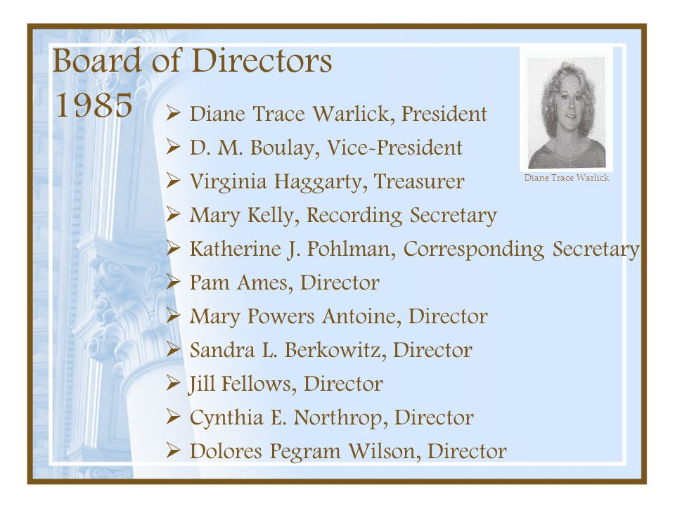 Board of Directors 1985 Diane Trace Warlick, President