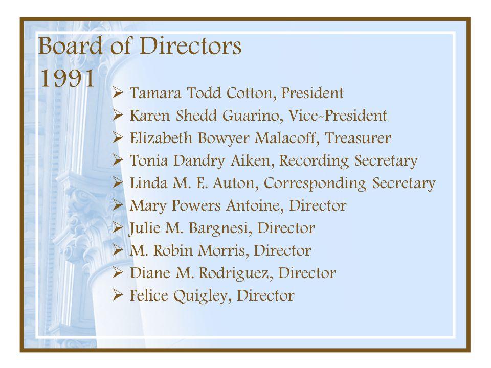 Board of Directors 1991 Tamara Todd Cotton, President