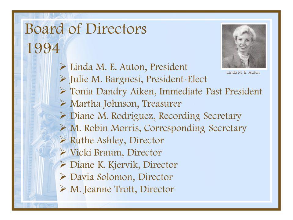 Board of Directors 1994 Linda M. E. Auton, President