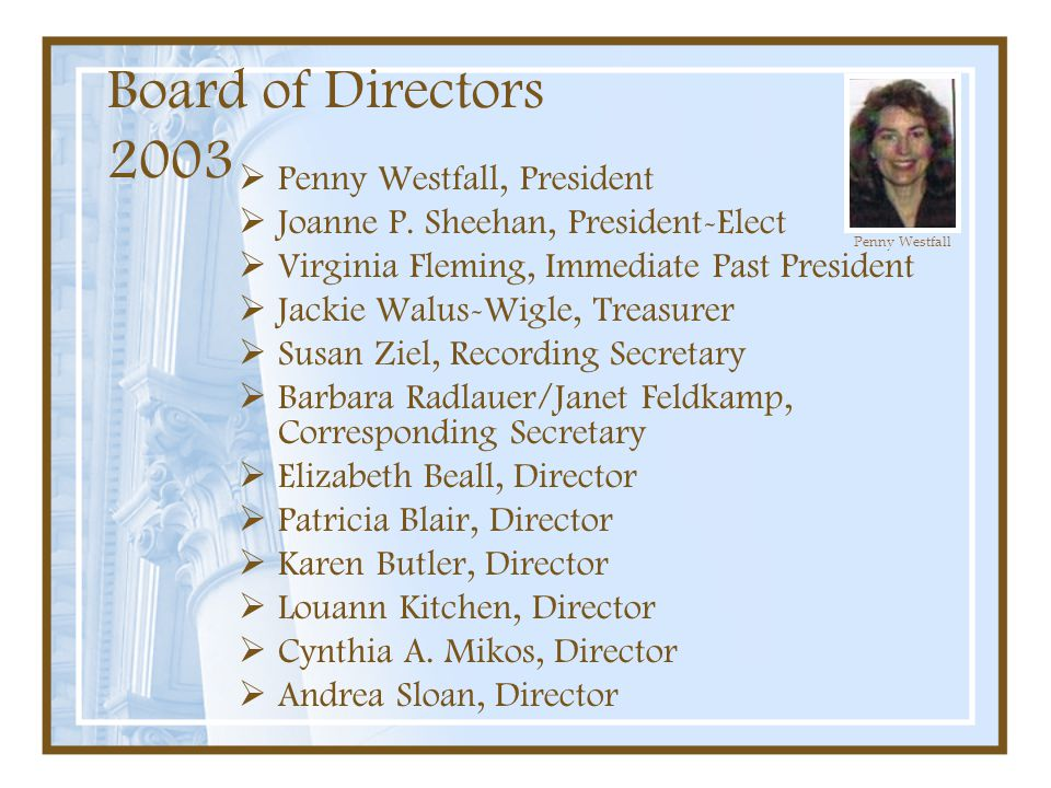 Board of Directors 2003 Penny Westfall, President