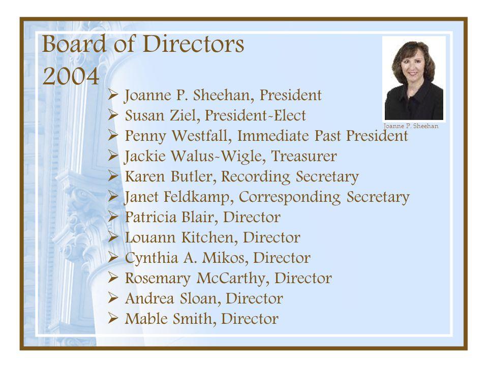 Board of Directors 2004 Joanne P. Sheehan, President