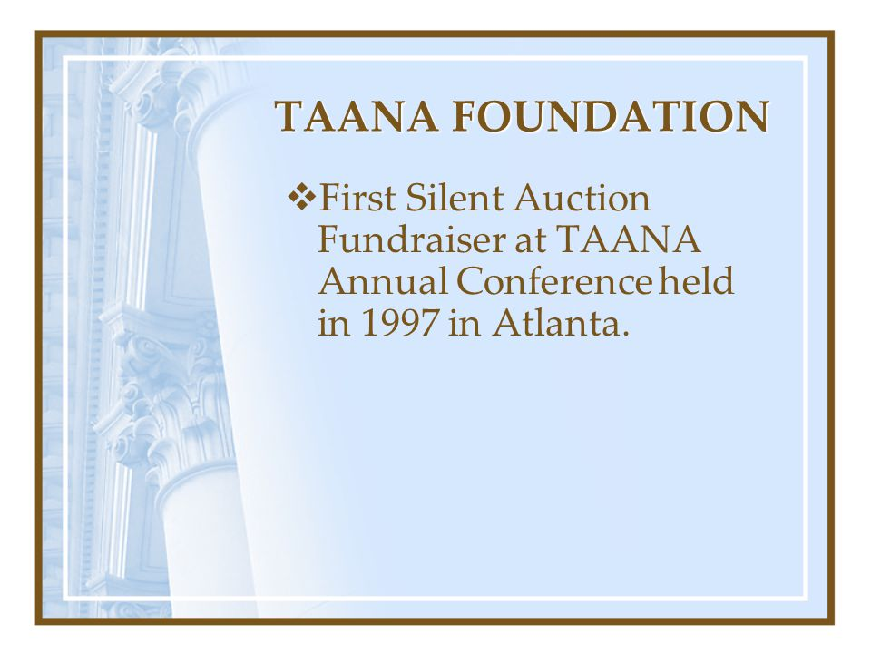 TAANA FOUNDATION First Silent Auction Fundraiser at TAANA Annual Conference held in 1997 in Atlanta.