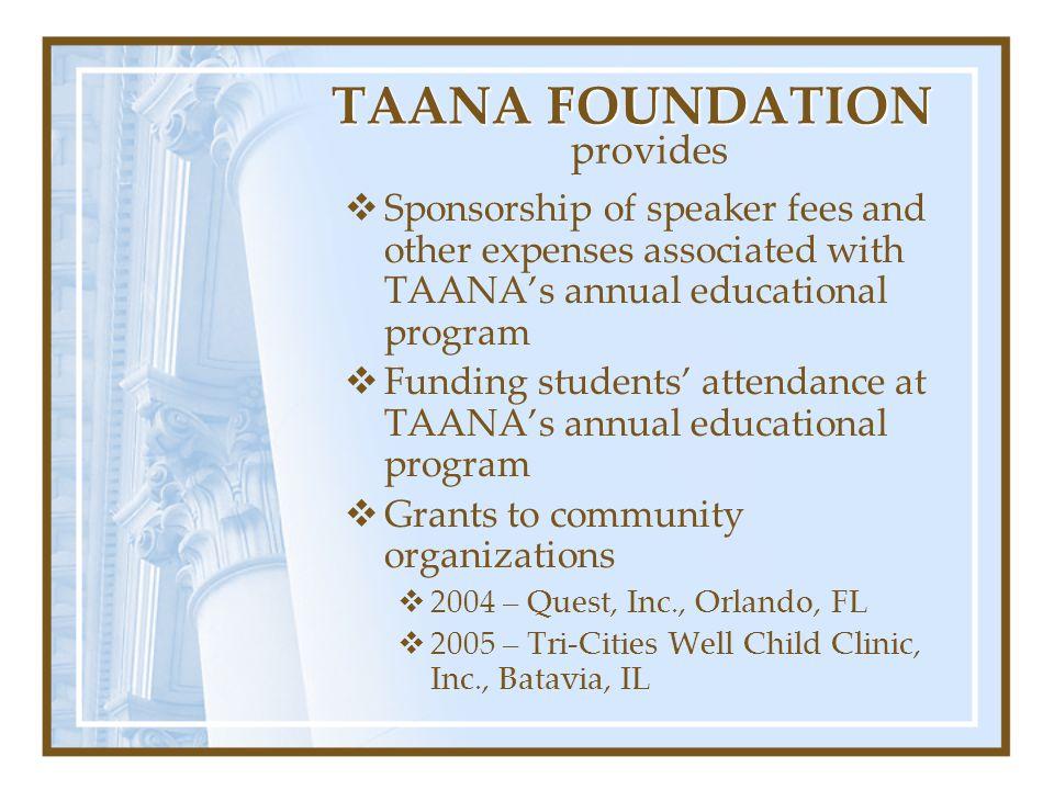 TAANA FOUNDATION provides