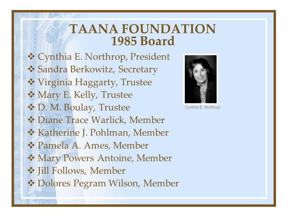 TAANA FOUNDATION 1985 Board