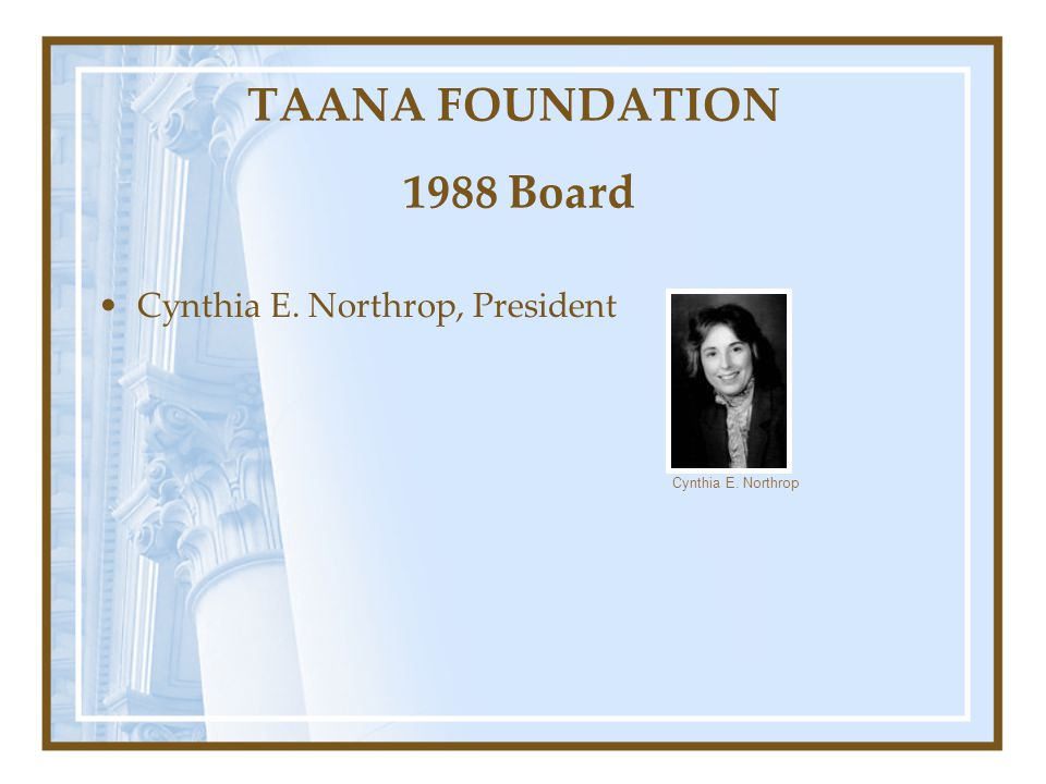 TAANA FOUNDATION 1988 Board