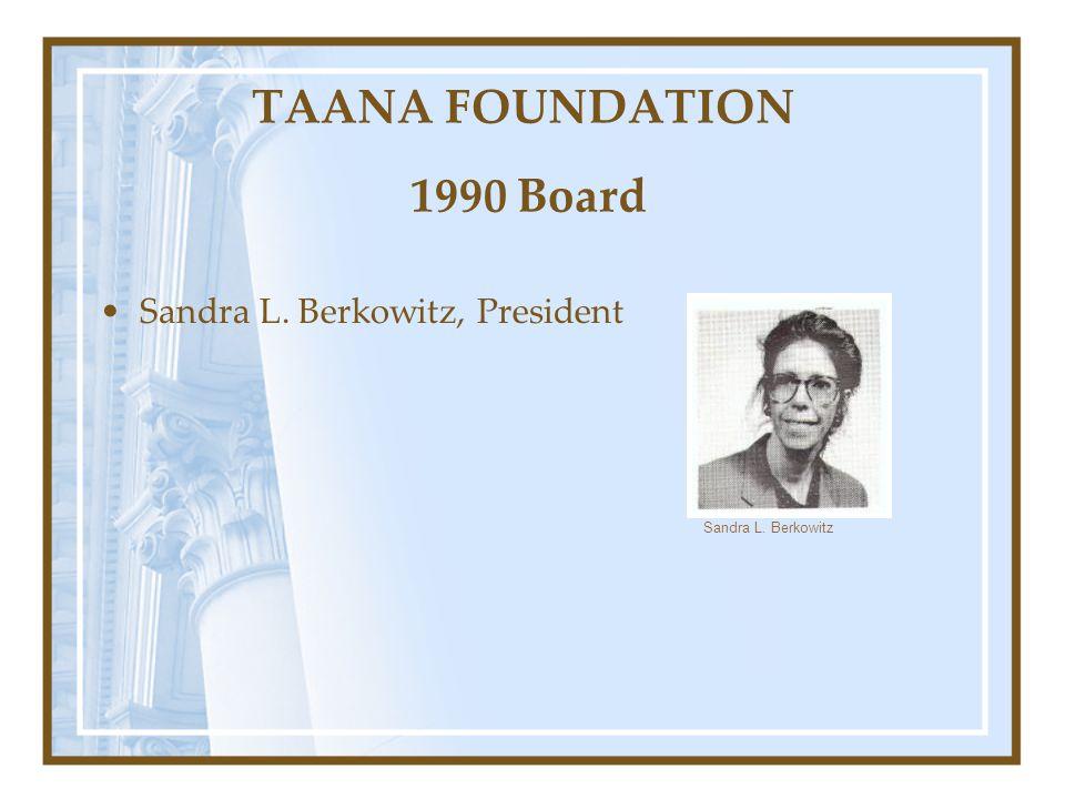 TAANA FOUNDATION 1990 Board
