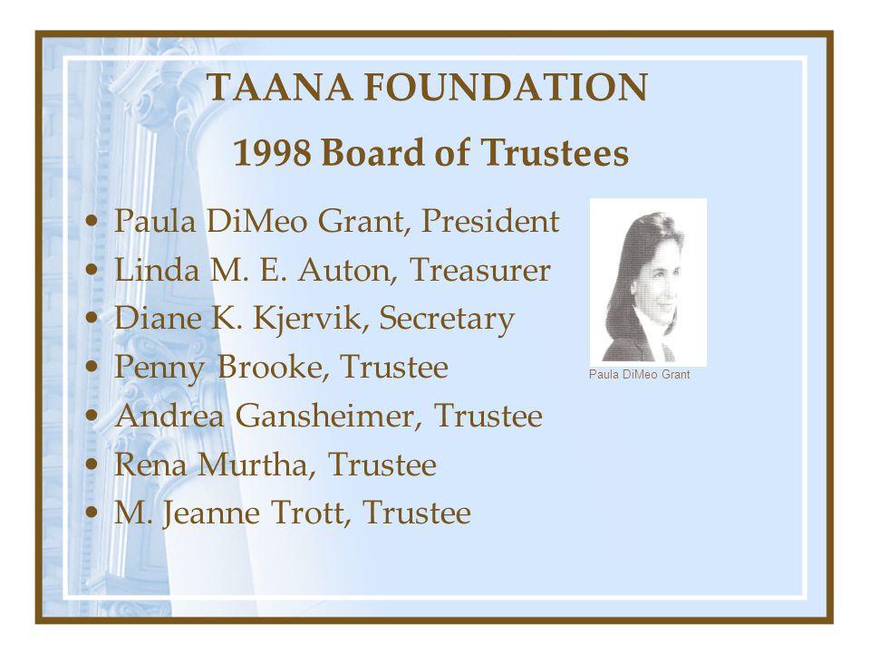 TAANA FOUNDATION 1998 Board of Trustees