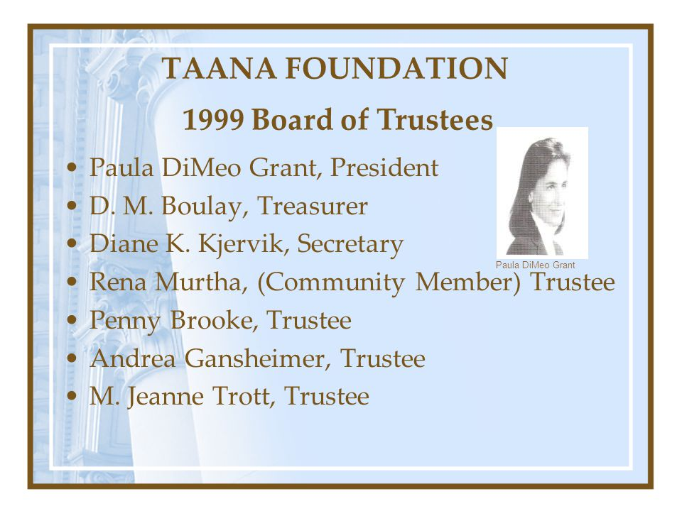 TAANA FOUNDATION 1999 Board of Trustees