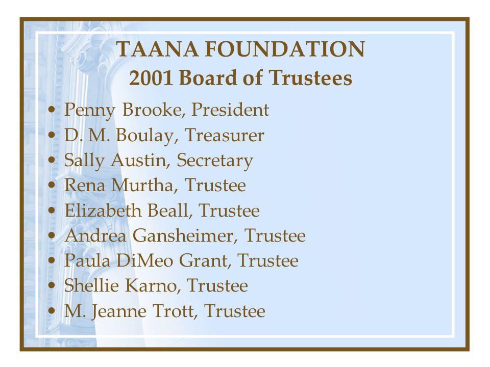 TAANA FOUNDATION 2001 Board of Trustees