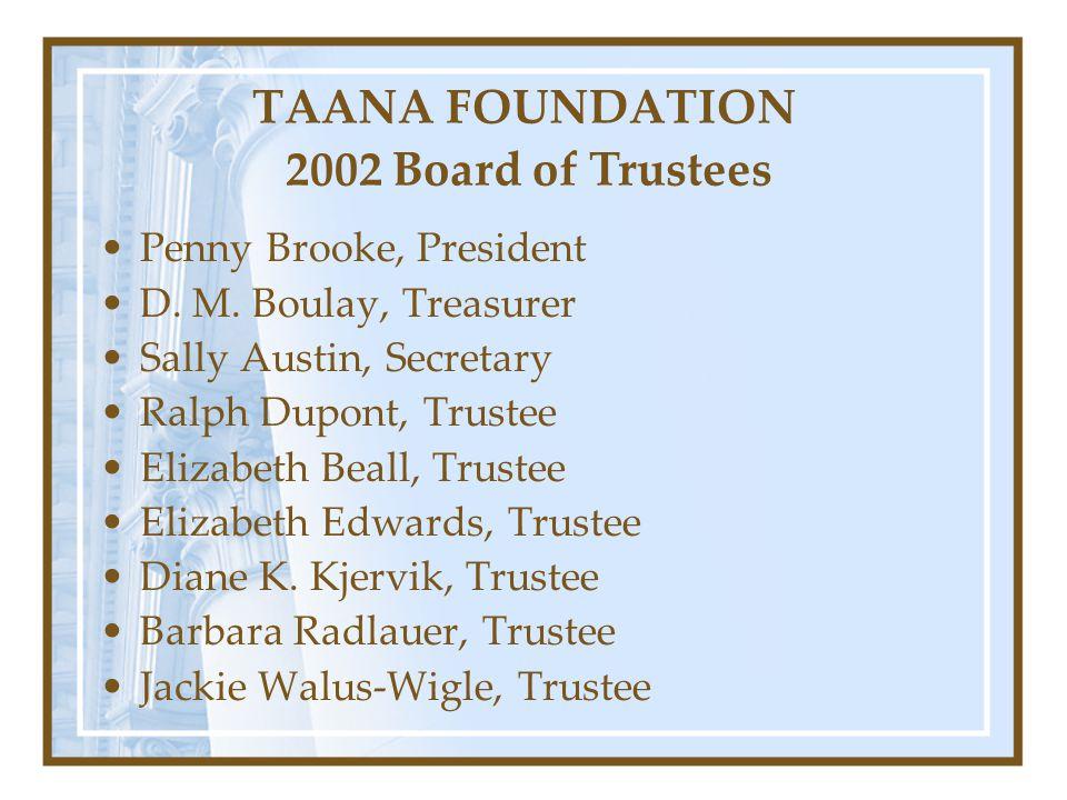 TAANA FOUNDATION 2002 Board of Trustees