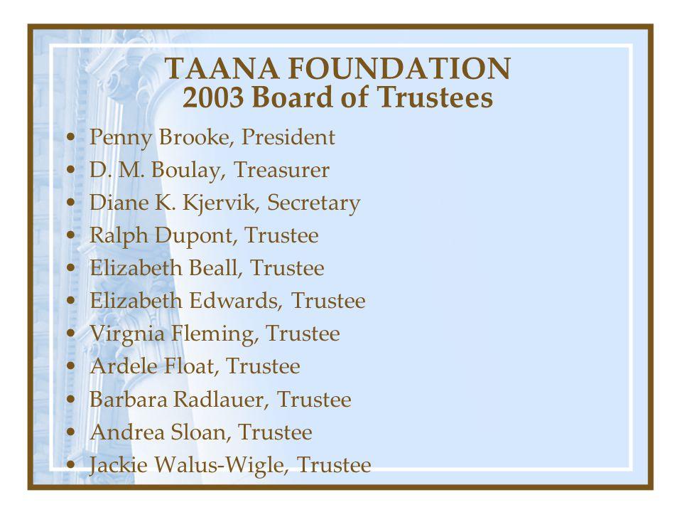 TAANA FOUNDATION 2003 Board of Trustees