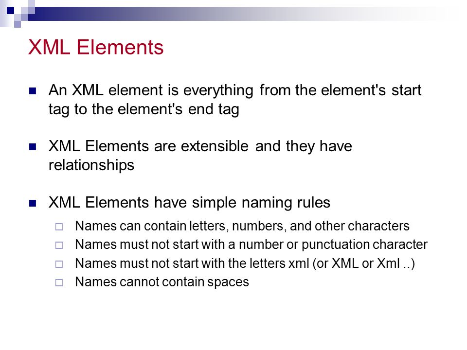 XML Elements An XML element is everything from the element s start tag to the element s end tag.