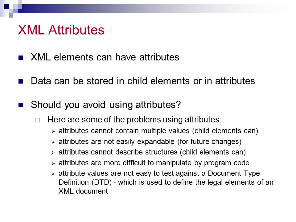 XML Attributes XML elements can have attributes