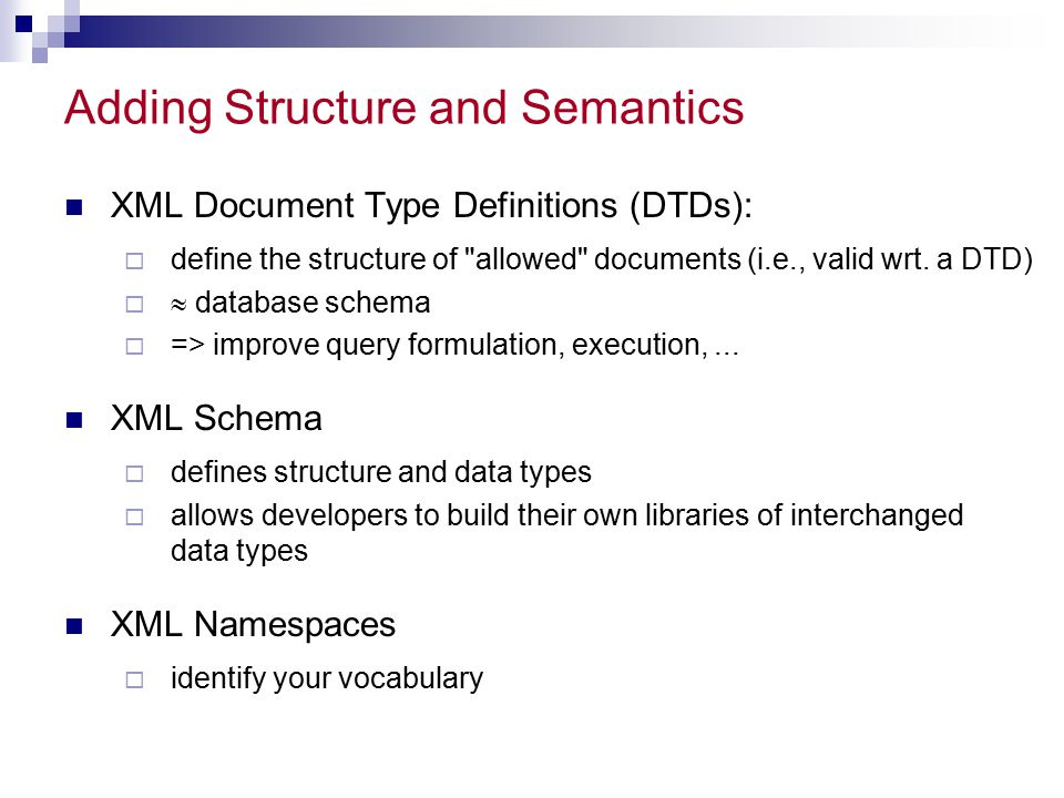 Adding Structure and Semantics
