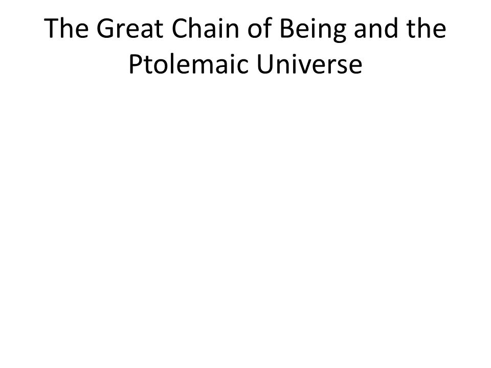 The Great Chain of Being and the Ptolemaic Universe