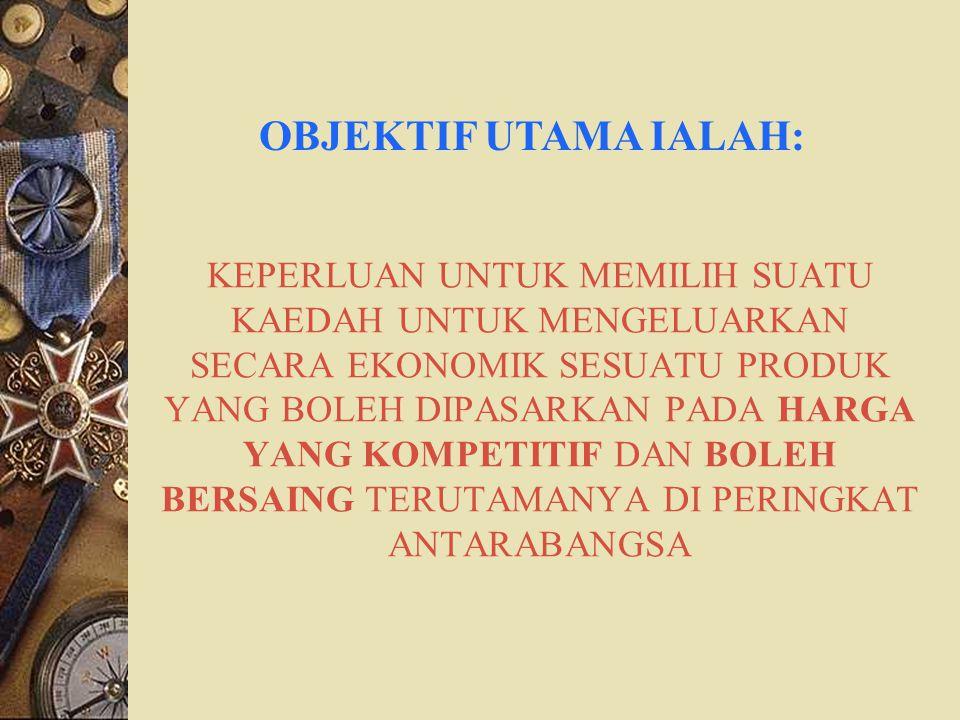 OBJEKTIF UTAMA IALAH: