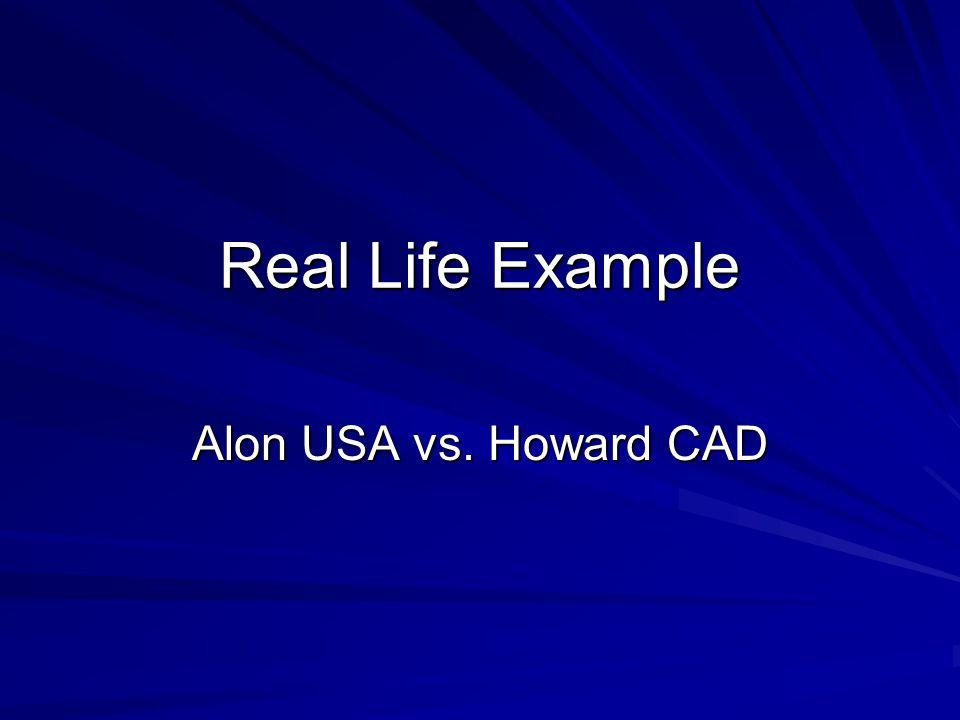 Real Life Example Alon USA vs. Howard CAD