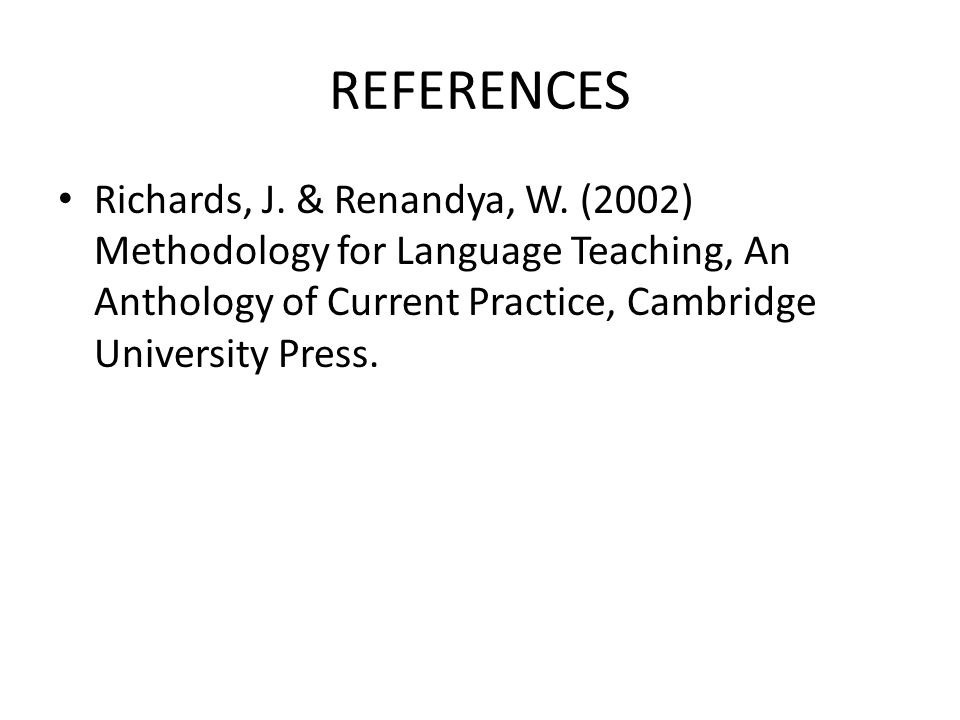 REFERENCES Richards, J. & Renandya, W.