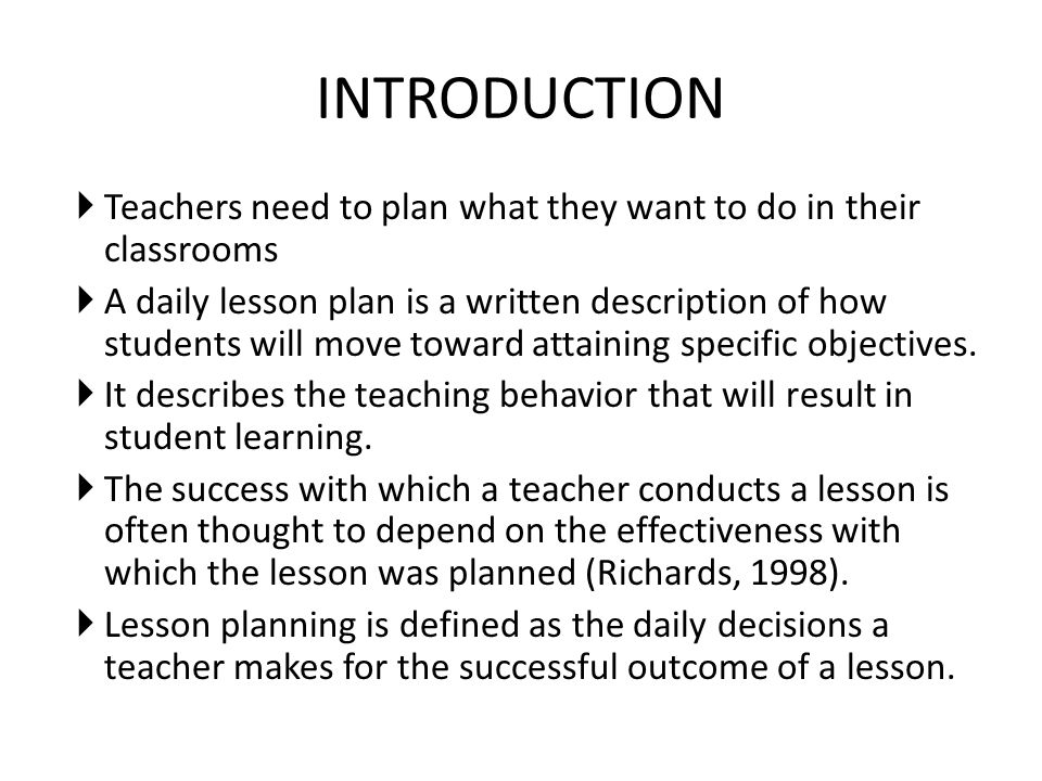INTRODUCTION Teachers need to plan what they want to do in their classrooms.