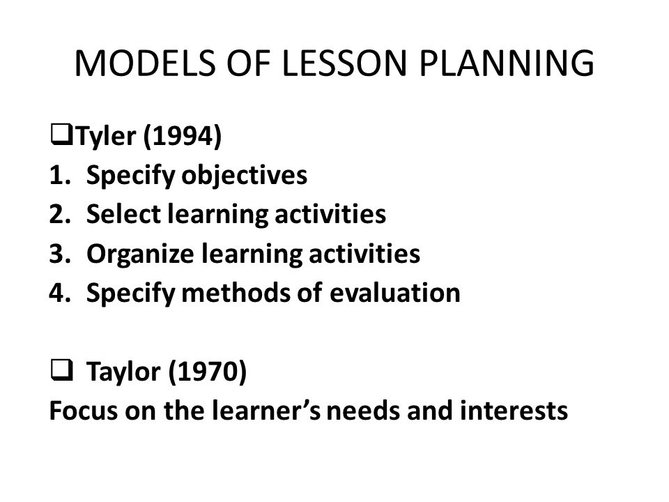 MODELS OF LESSON PLANNING