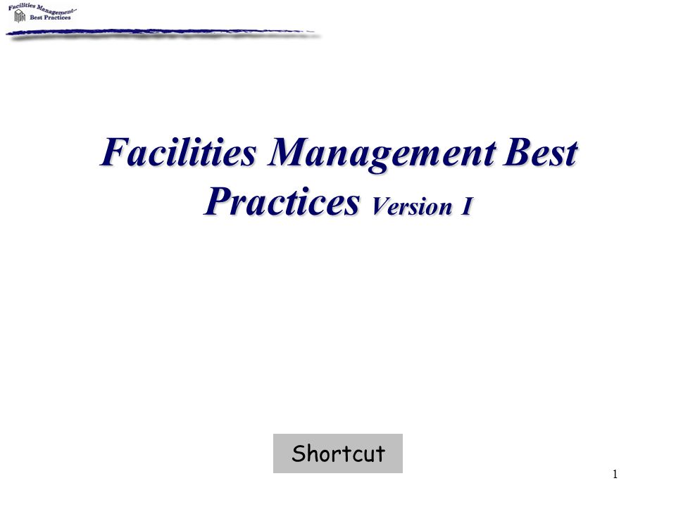 Facilities Management Best Practices Version I