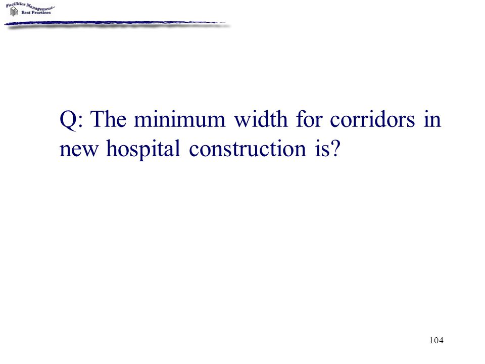 Q: The minimum width for corridors in new hospital construction is