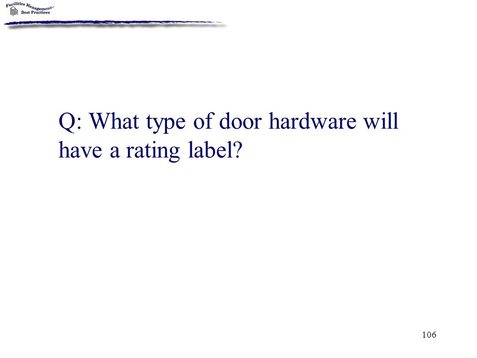 Q: What type of door hardware will have a rating label