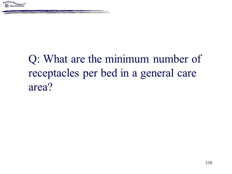 Q: What are the minimum number of receptacles per bed in a general care area