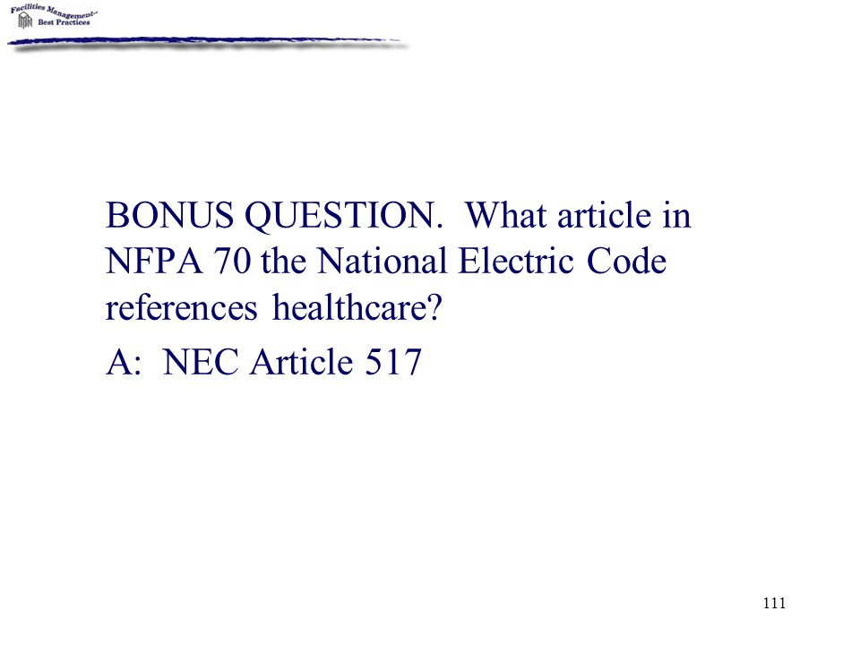 BONUS QUESTION. What article in NFPA 70 the National Electric Code references healthcare