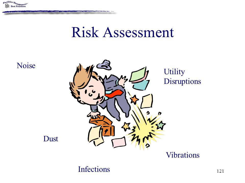 Risk Assessment Noise Utility Disruptions Dust Vibrations Infections