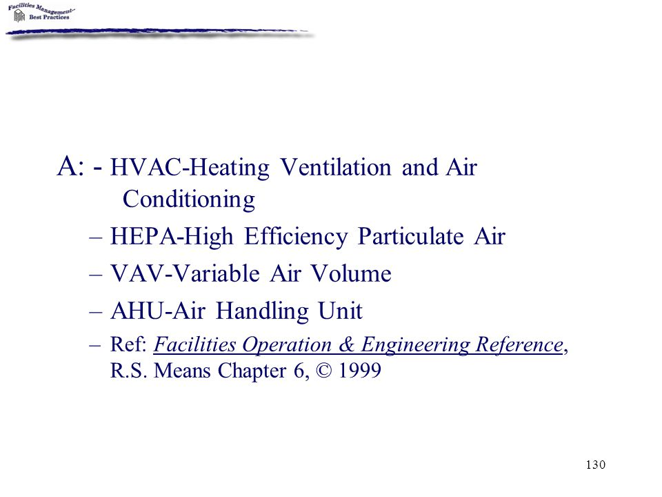 A: - HVAC-Heating Ventilation and Air Conditioning