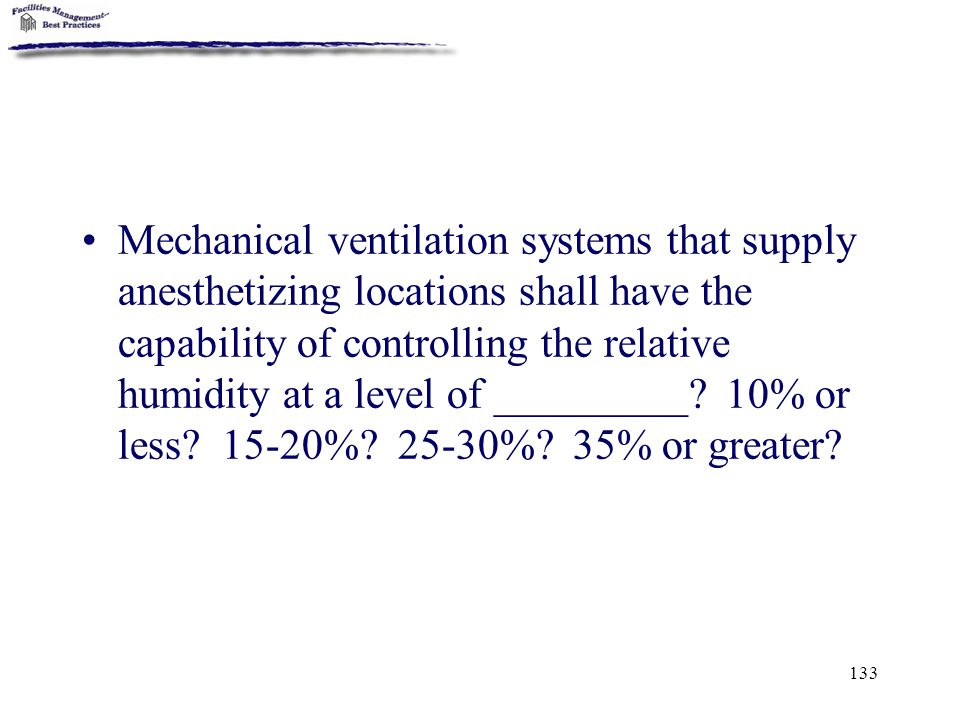 Mechanical ventilation systems that supply anesthetizing locations shall have the capability of controlling the relative humidity at a level of _________.