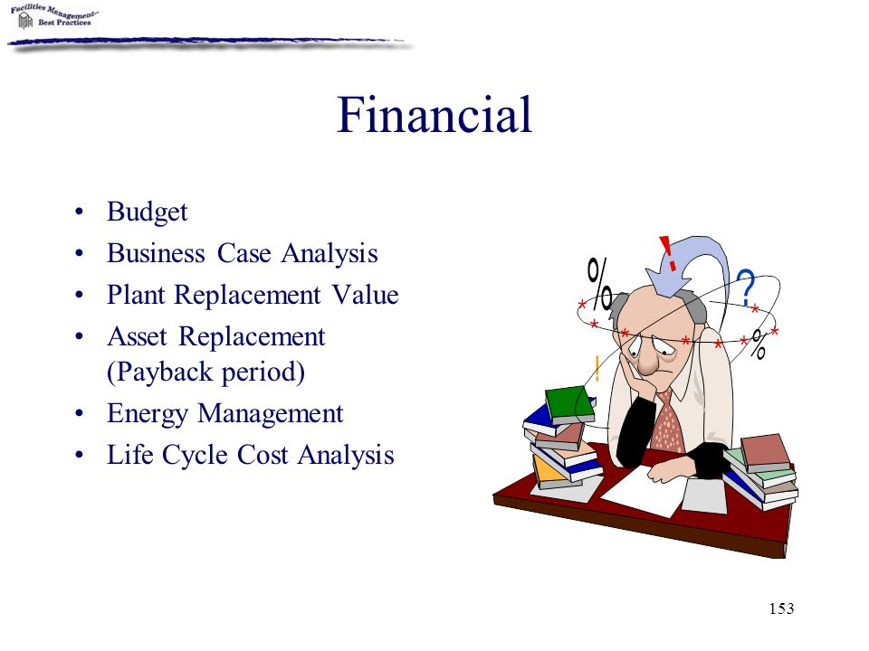 Financial Budget Business Case Analysis Plant Replacement Value