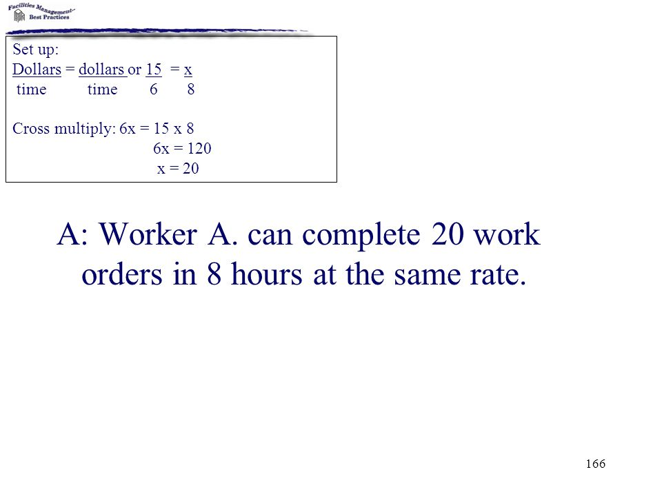 A: Worker A. can complete 20 work orders in 8 hours at the same rate.
