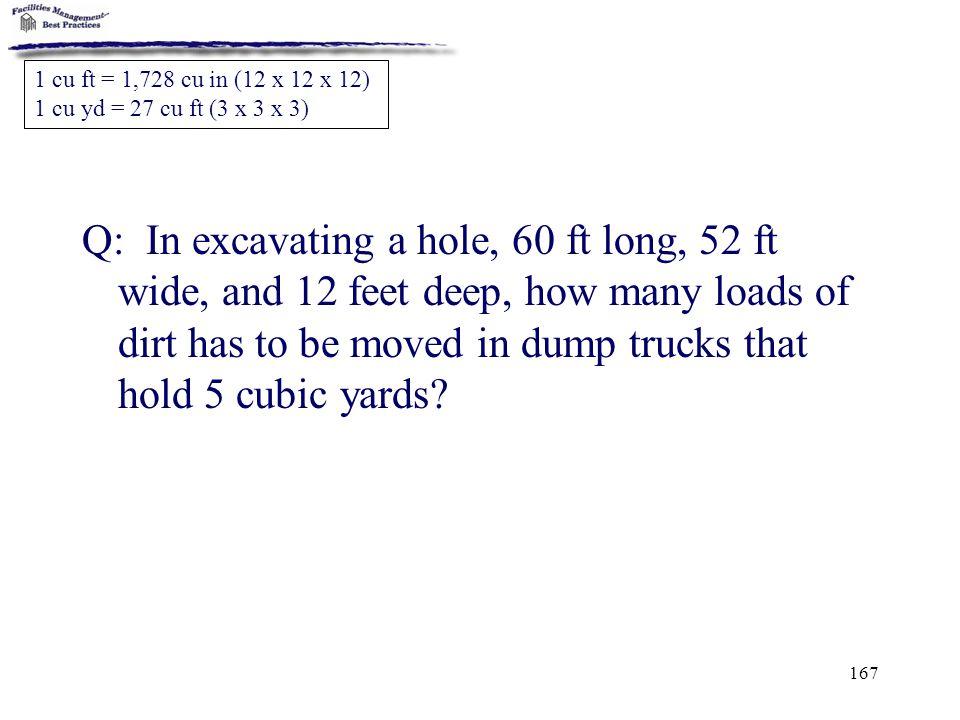 1 cu ft = 1,728 cu in (12 x 12 x 12) 1 cu yd = 27 cu ft (3 x 3 x 3)