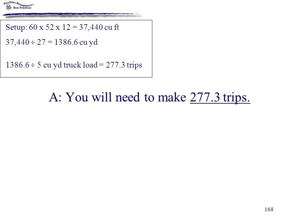 A: You will need to make 277.3 trips.