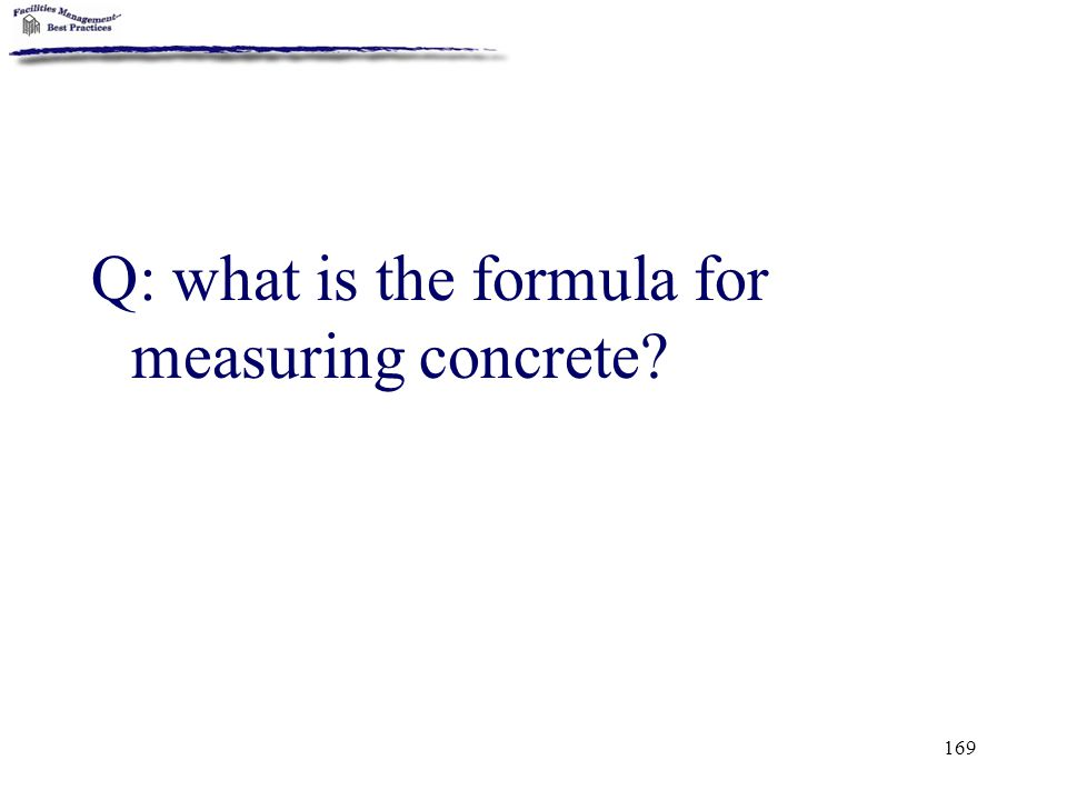 Q: what is the formula for measuring concrete