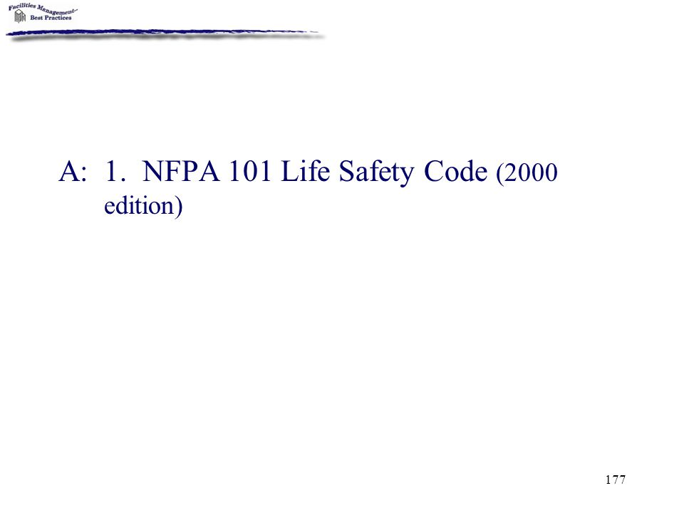 A: 1. NFPA 101 Life Safety Code (2000 edition)