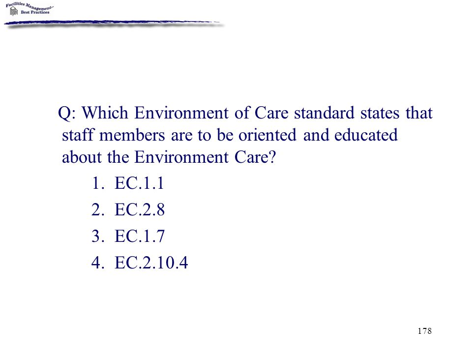 Q: Which Environment of Care standard states that staff members are to be oriented and educated about the Environment Care