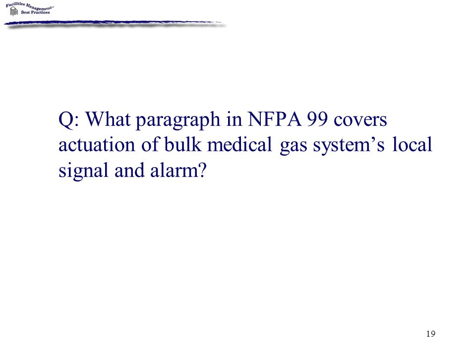 Q: What paragraph in NFPA 99 covers actuation of bulk medical gas system's local signal and alarm