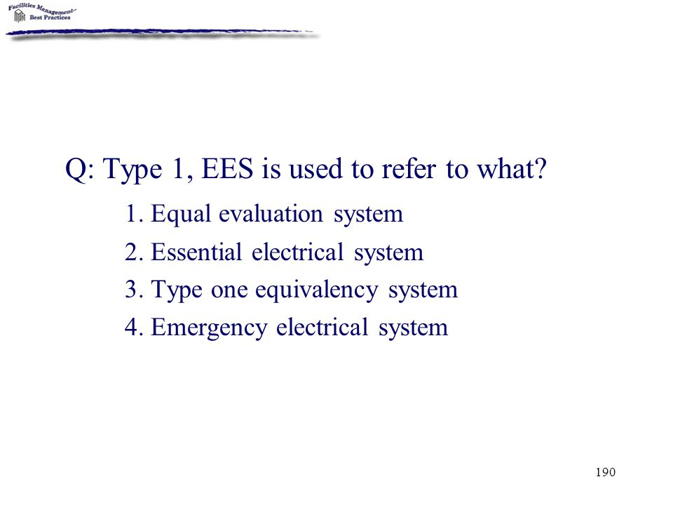 Q: Type 1, EES is used to refer to what 1. Equal evaluation system