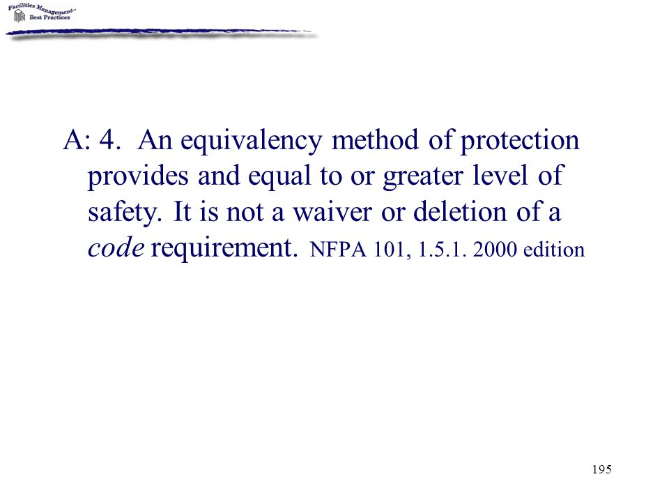 A: 4. An equivalency method of protection provides and equal to or greater level of safety.